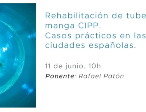 """Webinar """"Rehabilitación de tuberías con manga CIPP. Casos prácticos en las principales ciudades españolas"""""""