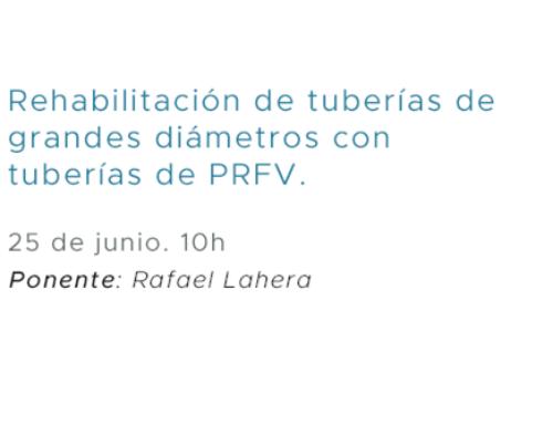 """Webinar """"Rehabilitación de tuberías de grandes diámetros con tuberías de PRFV"""""""